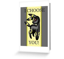 Umbreon, I choose you! Greeting Card