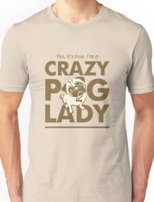 Crazy Pug Lady T Shirt and Items - Funny Women's Pug Shirt Unisex T-Shirt