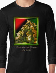 Christmas thru the eyes of a child Long Sleeve T-Shirt