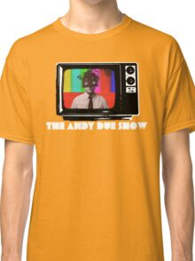 The Andy Due Show Classic T-Shirt