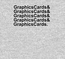 Graphics Cards and Graphics Cards Unisex T-Shirt