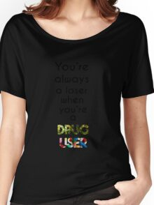 Drug abuse is king Women's Relaxed Fit T-Shirt