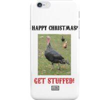 Happy Christmas? Get Stuffed! Cynical Turkey iPhone Case/Skin