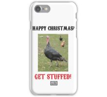 Happy Christmas? Get Stuffed! Cynical Turkey iPhone Case/Skin