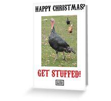 Happy Christmas? Get Stuffed! Cynical Turkey Greeting Card