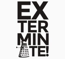 EXTERMINATE 2 by nextroundsonme