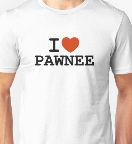 I love PAWNEE Unisex T-Shirt