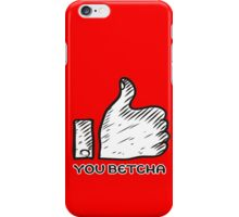you betcha thumbs up midwestern lingo iPhone Case/Skin