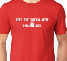 Keep The Dream Alive, Press Snooze Unisex T-Shirt