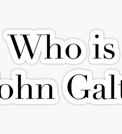 Who is John Galt? Sticker