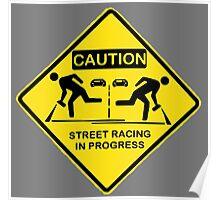 Street racing in progress Poster