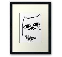 the villainous cat Framed Print