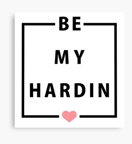 Official Anna Todd - Be My Hardin Tee Canvas Print