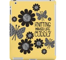 KNITTING NEEDLES BUTTERFLY MAKES LIFE CUDDLY iPad Case/Skin