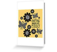 KNITTING NEEDLES BUTTERFLY MAKES LIFE CUDDLY Greeting Card