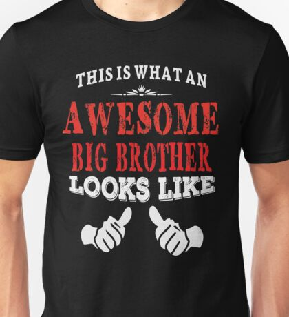 This Is What An Awesome Big Brother Looks Like T Shirt Unisex T-Shirt