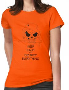 keep calm&destroy everything Womens Fitted T-Shirt