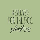 Reserved for the dog by Amisdelamer