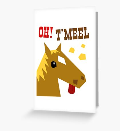 Oh! T'Meel Greeting Card