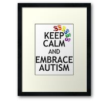 KEEP CALM AND EMBRACE AUTISM Framed Print