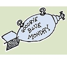 Goodbye Blue Monday Photographic Print