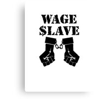 Wage Slave 1 Canvas Print