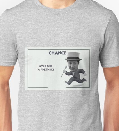 Peep Show - Chance Would Be A Fine Thing Monopoly Card Meme Unisex T-Shirt