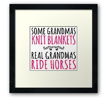 Limited Edition Funny 'Some Grandmas Knit Blankets. Real Grandmas Ride Horses' Gift T-Shirt & Accessories Framed Print