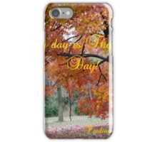 EVERY DAY IS THANKSGIVING iPhone Case/Skin