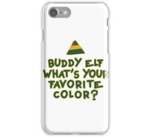 Buddy Elf What's Your Favorite Color? | Buddy The Elf Christmas Quote iPhone Case/Skin