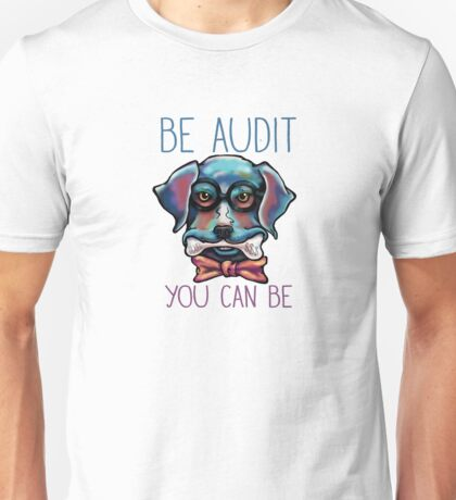 Be Audit You Can Be Tax Dog Unisex T-Shirt