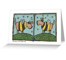 Bee doggies Greeting Card