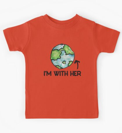 I'm with her earth day Kids Tee