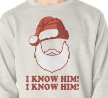 Santa!? I Know Him! I Know Him! | Buddy The Elf Christmas Movie Quote, Santa Shirt, Ugly Christmas Sweater Pullover