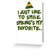 I Just Like To Smile, Smiling's My Favorite | Buddy The Elf Christmas Quote Greeting Card