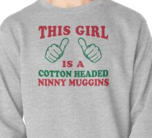 This Girl Is A Cotton Headed Ninny Muggins | Buddy The Elf, Christmas Movie Quote Pullover