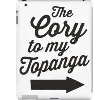 The Cory To My Topanga | Boy Meets World Quote Shirt iPad Case/Skin