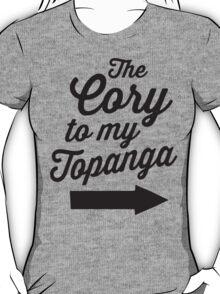 The Cory To My Topanga | Boy Meets World Quote Shirt T-Shirt