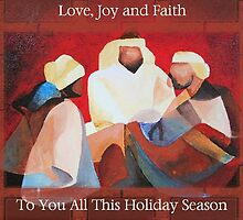 Love, Joy and Faith To You All This Holiday Season by taiche