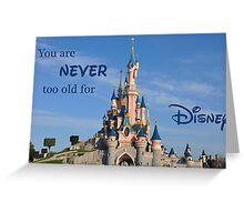 Never too old for Disney 1 Greeting Card