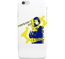 Everybody's Got A Price iPhone Case/Skin