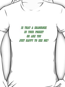 Is That A Shamrock? (White Shirt) T-Shirt