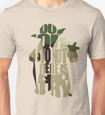 Do or do not there is no try Unisex T-Shirt