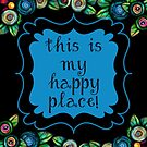 This Is My Happy Place | Floral Art by Cherie Balowski
