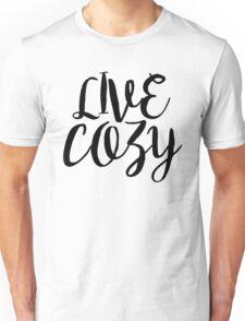 Live Cozy Unisex T-Shirt