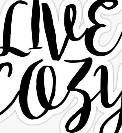 Live Cozy Sticker