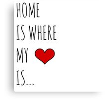 Home where my heart is.. Canvas Print