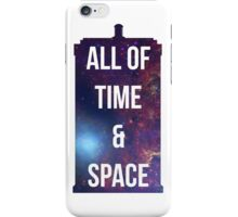 """Doctor Who TARDIS - """"All of time and space"""" iPhone Case/Skin"""