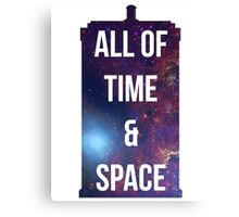 "Doctor Who TARDIS - ""All of time and space"" Canvas Print"