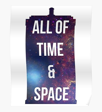 """Doctor Who TARDIS - """"All of time and space"""" Poster"""